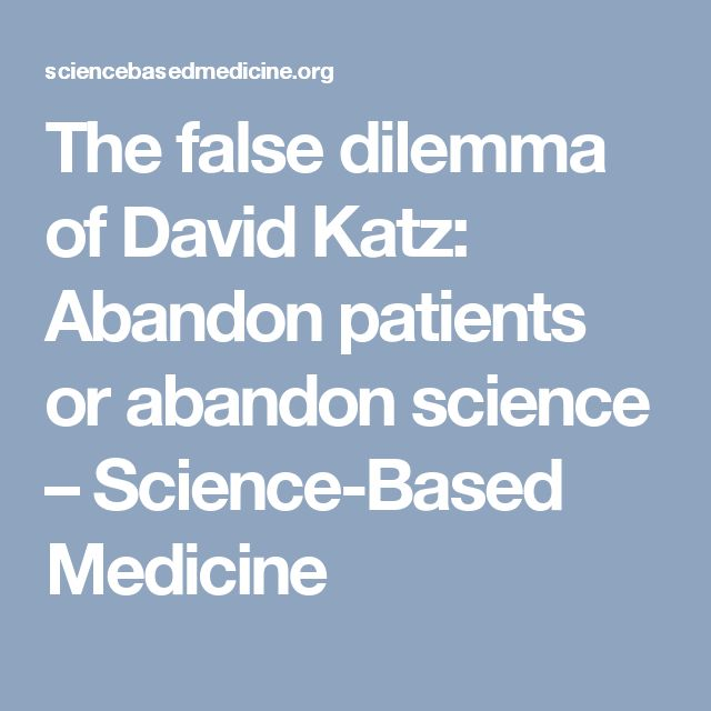 The false dilemma of David Katz: Abandon patients or abandon science – Science-Based Medicine