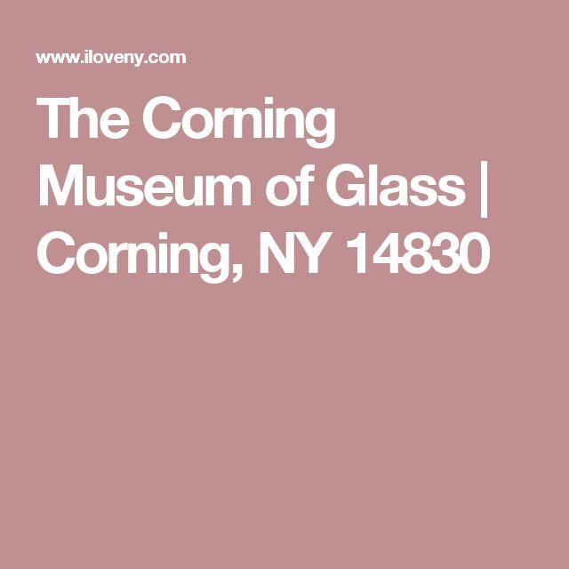 The Corning Museum of Glass | Corning, NY 14830