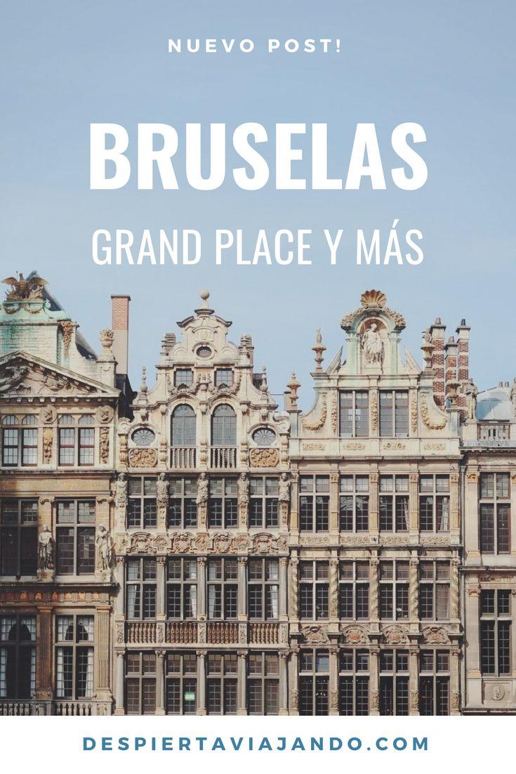 Bruselas Más Allá De La Grand Place Bruselas Viaje A Europa Viajes Internacionales