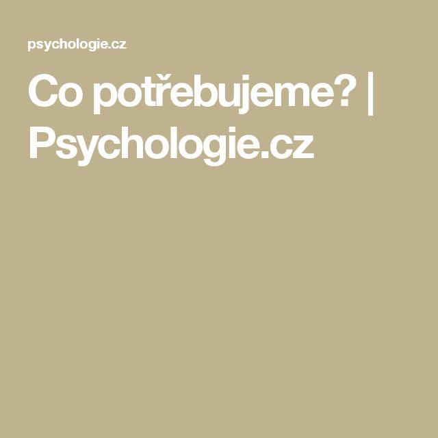 Co potřebujeme? | Psychologie.cz