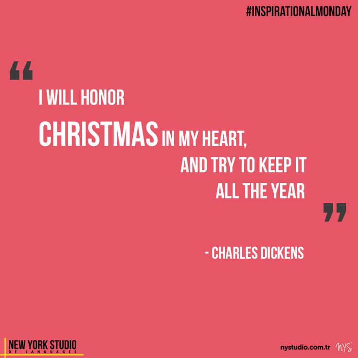 I will honor christmas in my heart and try to keep it all the year. -Charles Dickens