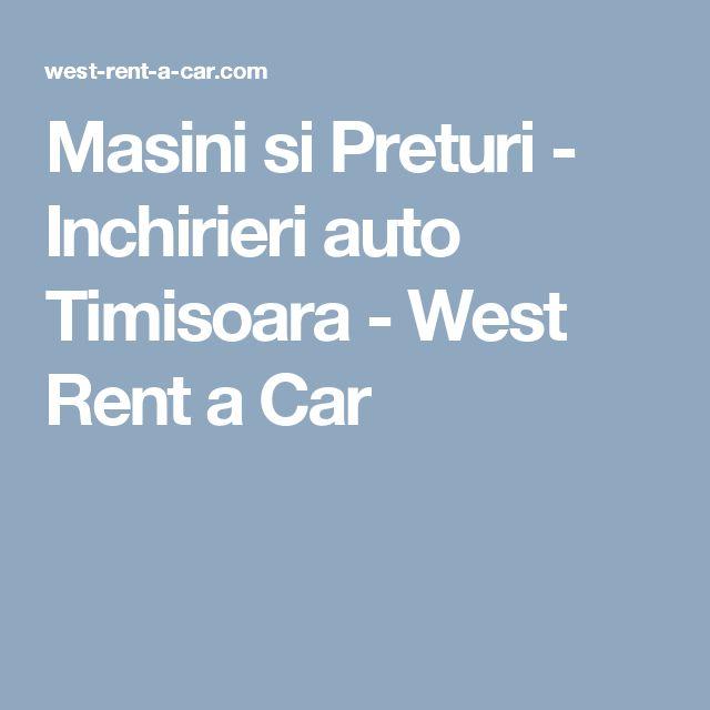 Masini si Preturi - Inchirieri auto Timisoara - West Rent a Car