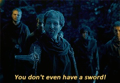 """""""You don't even have a sword!""""   """"I don't need one."""""""