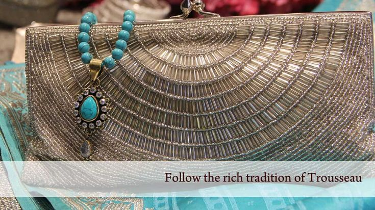 collection of all the perfect and unique trousseau which every Indian bride must carry.  You could carry over the theme of your clothes and accessories if any or tie it up nicely with common touches. #trousseau