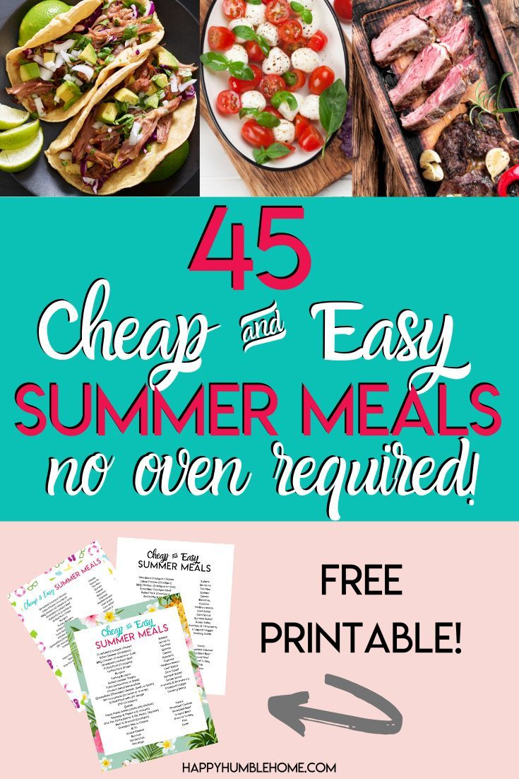 45 Cheap Easy Summer Meals No Oven Required These Simple Summertime Meals Can Feed Your Families For A Few Dollar Easy Summer Meals Summer Recipes Recipes