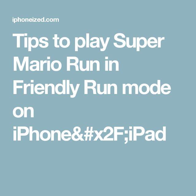 Tips to play Super Mario Run in Friendly Run mode on iPhone/iPad