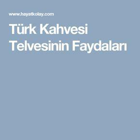 Türk Kahvesi Telvesinin Faydaları