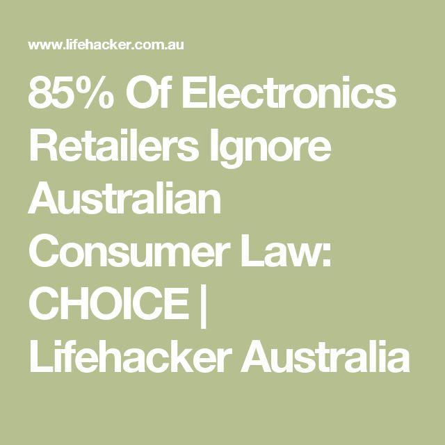 85% Of Electronics Retailers Ignore Australian Consumer Law: CHOICE | Lifehacker Australia