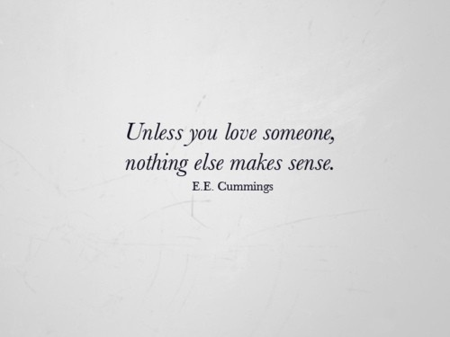 ee cummings: Cummings Board, Idea, Quotes 3, Ee Cummings, Quotable, Quotes Inspirtion, E E Cummings