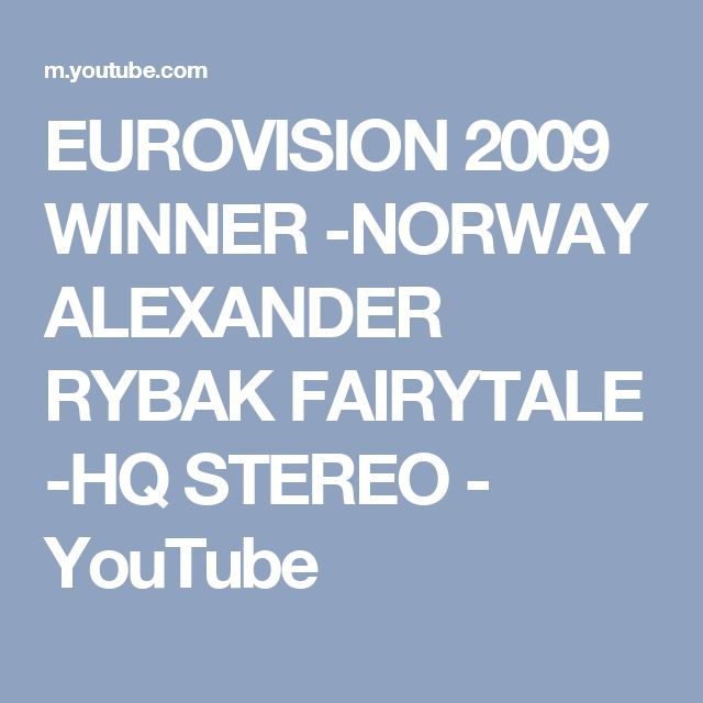 EUROVISION 2009 WINNER -NORWAY ALEXANDER RYBAK FAIRYTALE  -HQ STEREO - YouTube