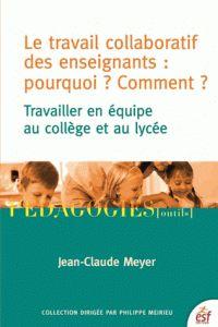 Jean-Claude Meyer - Le travail collaboratif des enseignants : Pourquoi ? Comment ? - Travailler en équipe au collège et au lycée. - Agrandir l'image https://hip.univ-orleans.fr/ipac20/ipac.jsp?session=138TH38729472.16&menu=search&aspect=subtab48&npp=10&ipp=20&spp=20&profile=scd&ri=&index=.GK&limitbox_1=none&term=Le+travail+collaboratif+des+enseignants+%3A+Pourquoi+%3F+Comment+%3F+-+Travailler+en+%C3%A9quipe+au+coll%C3%A8ge+et+au+lyc%C3%A9e