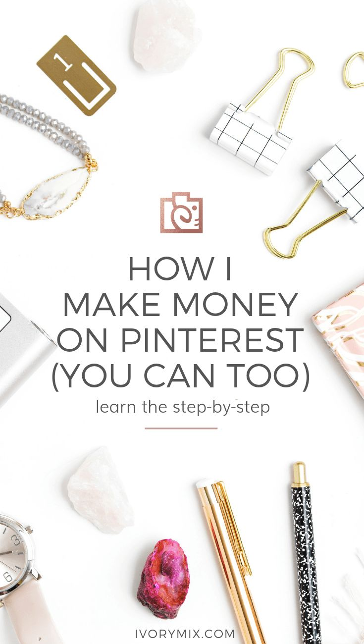 How You Can Make Money on Pinterest 4 Different Ways – Kayla Butler @ Ivory Mix ⊹ Marketing ⊹ Inspiration and Styled Stock Photos