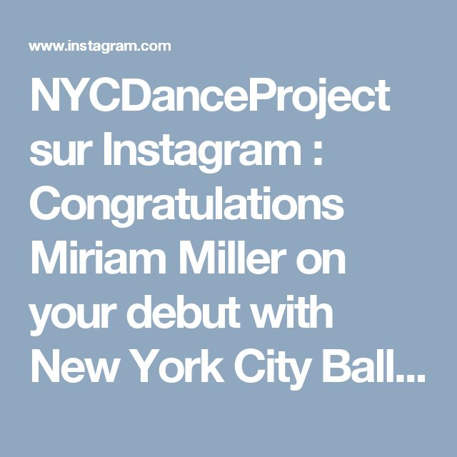 """NYCDanceProject sur Instagram: Congratulations Miriam Miller on your debut with New York City Ballet as """"Titiana"""" in """"A Midsummer Night's Dream""""! Miriam got a great…"""