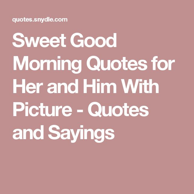25+ best ideas about Good morning for her on Pinterest ...