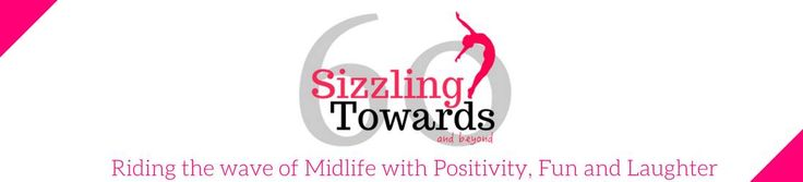 Over 50s Midlife Blog Sizzling Towards 60 & Beyond. Join Sue for midlife health and well being tips, midlife quotes and being fit & fabulous.
