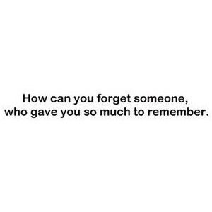 How could you?: Treats, Memories, True Dat, Stupid Dads, Quotabl Quotes, Wise Words, Forget Someone