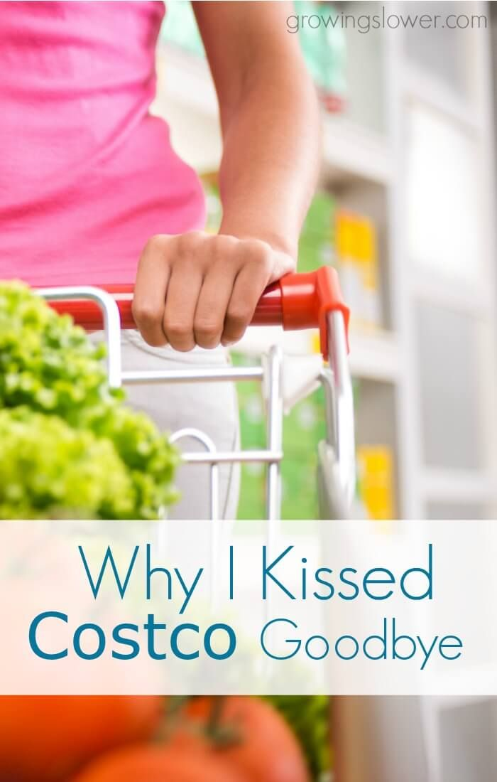 Why I Kissed Costco Goodbye. What would it take for you to give up your Costco membership? This mom got serious about distinguishing between needs and wants to save money, and she has 4 great tips to help you do the same.