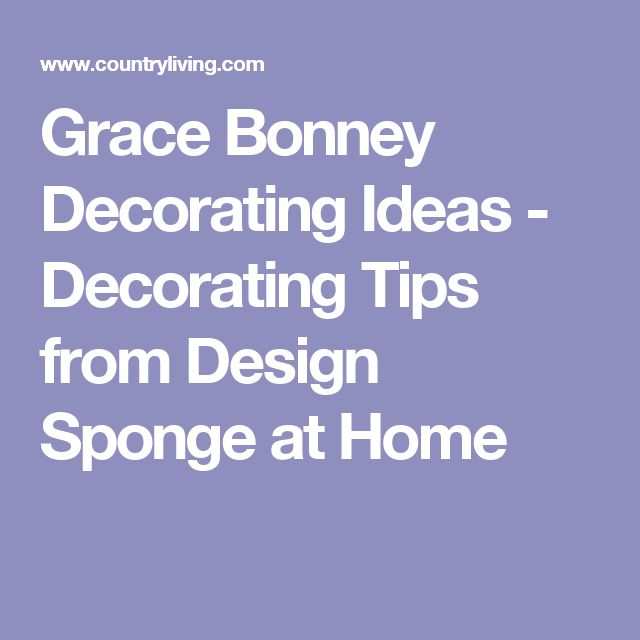 Grace Bonney Decorating Ideas - Decorating Tips from Design Sponge at Home