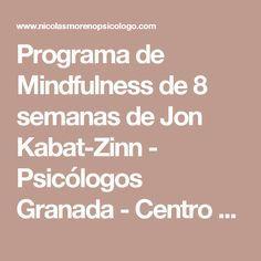 Programa de Mindfulness de 8 semanas de Jon Kabat-Zinn - Psicólogos Granada - Centro de Psicología Clínica Nicolás Moreno
