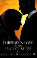 Forbidden Love in the Land of Sheba, an ebook by Qais Ghanem at Smashwords