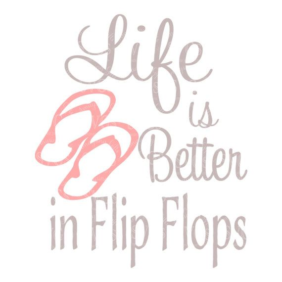 SVG - Life is Better in Flip Flops - Pink and Grey - Digital Download Great Flip Flop SVG for Summer Tshirts, Cards, Pallet Signs, Pool Party Decor, Printables and so much more.