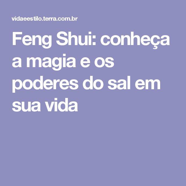 Feng Shui: conheça a magia e os poderes do sal em sua vida