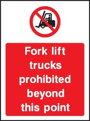 Fork lift trucks prohibited beyond this point warning sign