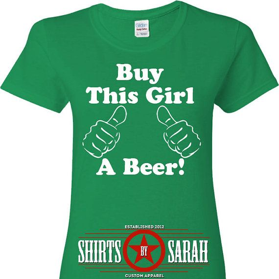 Buy This Girl A Beer Funny St. Patricks Day Shirt - Womens Shirts