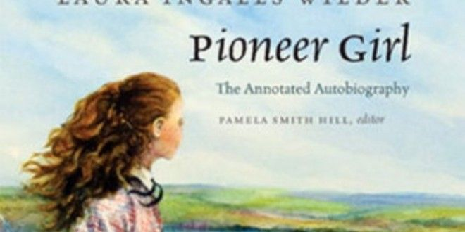 Laura Ingalls Wilder Autobiography : New Laura Ingalls Wilder Book To Be Published - News of the World