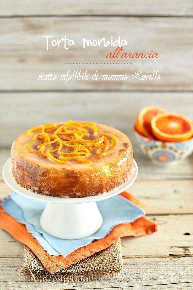 Torta morbida all'arancia: ricetta infallibile! | La Cucina Scacciapensieri | Bloglovin'