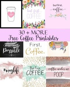 30 + More Free Coffee Printables | Jen and Tonic