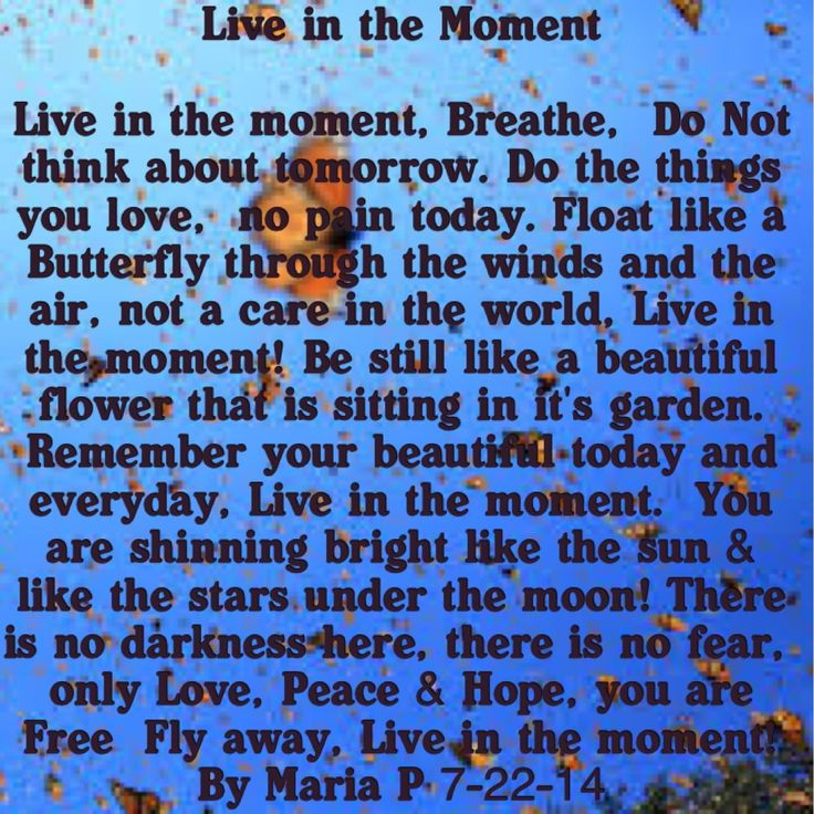 Live In The Moment I Lost Count Poem 16 I Think My Poems