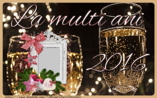 Felicitari personalizate de la multi ani 2016 - La multi ani 2016