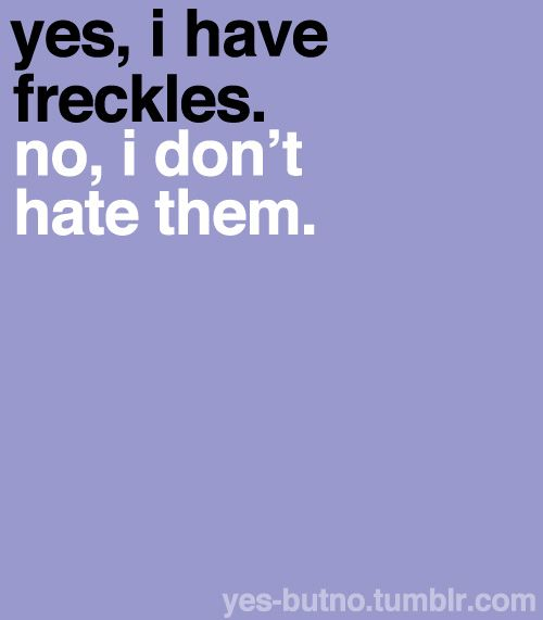 freckles...yes I have them