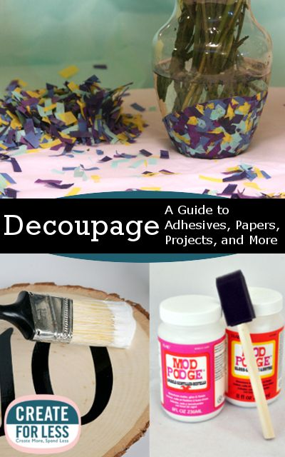 Decoupage Craft Tips and Project Ideas | CreateForLess.com Discount Craft Supplies