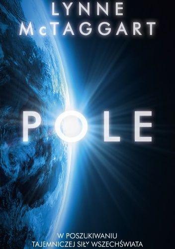 Okładka książki Pole. W poszukiwaniu tajemniczej siły wszechświata