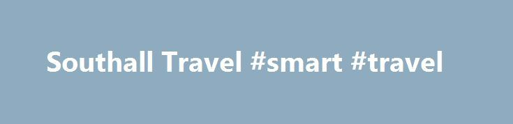 Southall Travel #smart #travel http://travel.remmont.com/southall-travel-smart-travel/  #southhall travel # Southall Travel Contact Address Southall Middlesex UB1 1S Our Service By using our directory service, you are dialling one of our low cost 0871 helpline phone numbers and not the of Southall Travel telephone number found on their contact details page. Our phone numbers cost 10p per minute from a landline, maybe […]The post Southall Travel #smart #travel appeared first on Travel.