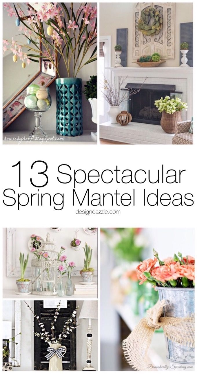 13 Spectacular Spring Mantel Ideas Design Decor Table Decorations