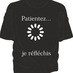 Patientez, je réfléchis - tee-shirt homme coton flex