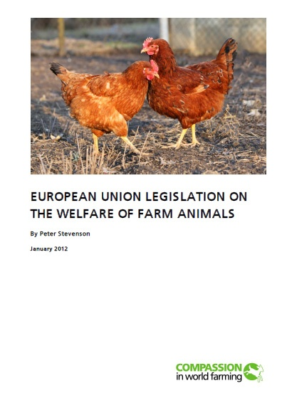 European Union Legislation on the Welfare of Farm Animals by Peter Stevenson, Compassion in World Farming.