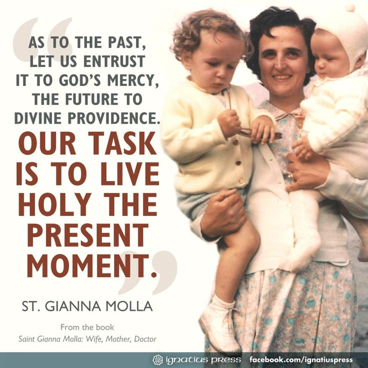 Saint Gianna Catholic quote present moment: Inspiration, Quotes, St Gianna, Catholic Quote, Catholic Faith, Gianna Molla, Saint