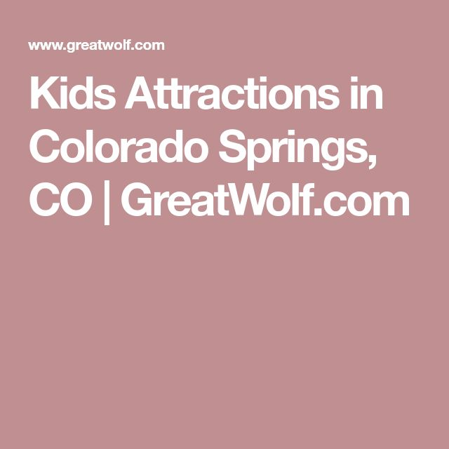 Kids Attractions in Colorado Springs, CO | GreatWolf.com