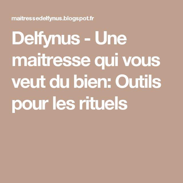 Delfynus - Une maitresse qui vous veut du bien: Outils pour les rituels