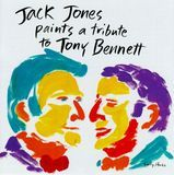 Jack Jones Paints a Tribute to Tony Bennett [CD]