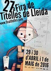 Fira de Teatre de Titelles de Lleida | 29 i 30 d'abril i 1 de maig de 2016