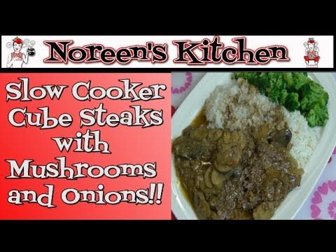 Slow Cooker Cube Steak with Mushrooms & Onions Recipe Noreen's Kitche...