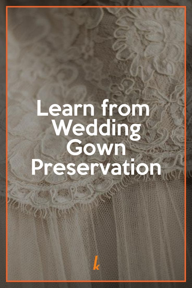 What Is Wedding Gown Preservation Kreussler Inc S Blog Wedding Gown Preservation Gown Preservation What Is Wedding