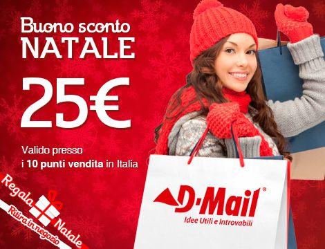E' tempo di regali, per i tuoi acquisti scegli D-Mail! Per te un buono del valore di 25€. Acquista online o vai nel negozio più vicino a te, fai una spesa minima di 50€ e alla cassa usufruirai subito dello sconto.