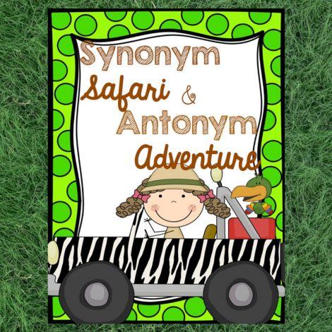Synonym Safari and Antonym Adventure! Grades 2-4