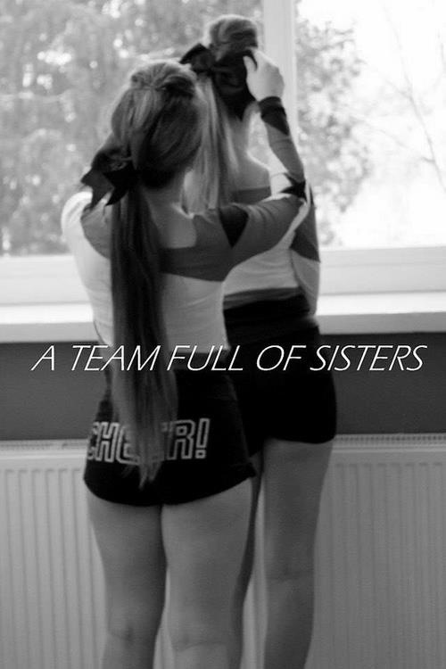Cheerleading ..... Omg exactly how I feel bout my teammates I love them and hate them sometimes but they are all my sisters
